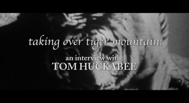 Taking Tiger Mountain Tom Huckabee theatrical cut interview 1
