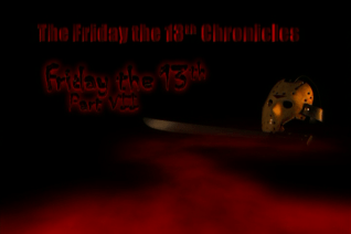The Friday the 13th Chronicles Friday the 13th Part VII
