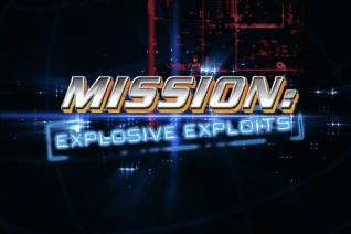 Mission: Explosive Exploits