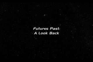 """Future's Past: A Look Back"" featurette"