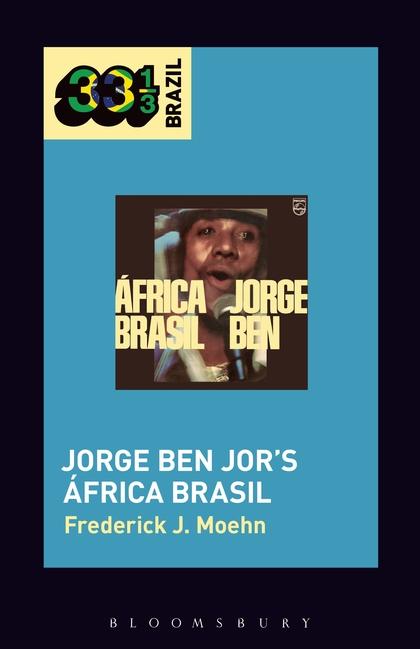 África Brasil, de Jorge Ben Jor, será um dos álbuns da série 33 1/3 Global