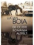 """Lucian Boia, """"De ce este România altfel?"""", București, Editura Humanitas, 2012, 130 de pagini"""