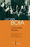 Lucian Boia, Capcanele istoriei. Elita intelectuală românească între 1930 şi 1950, Bucureşti, Editura Humanitas, 2011, 362 de pagini