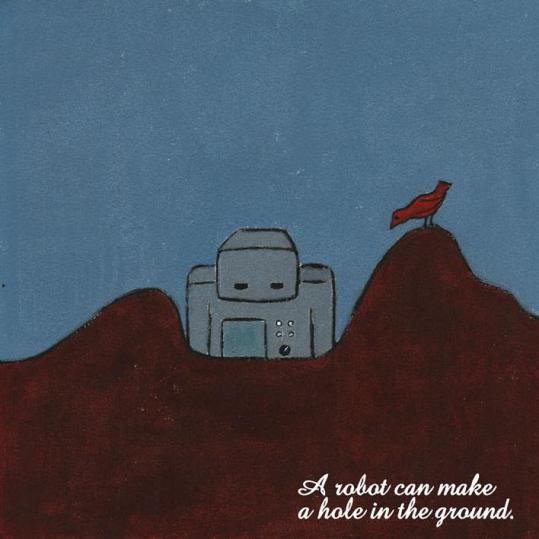 A robot can make a hole in the ground - EP (2002)