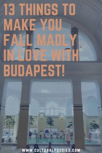 13 Things to Make you Fall Madly in Love with Budapest