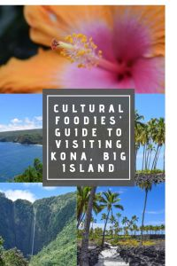Cultural foodies' guide to visiting kona, big island