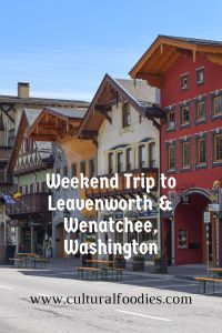 Weekend Trip to Leavenworth & Wenatchee, Washington www.culturalfoodies.com