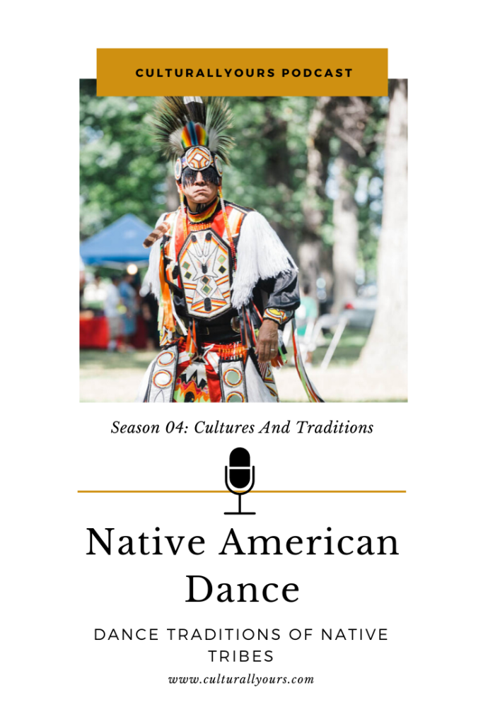 CulturallyOurs Native American Dance Tradition Podcast