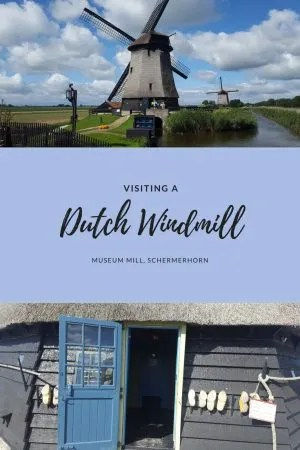 Visiting a Dutch Windmill