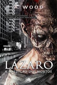 Lazaro A Wood 200x300 - Lançamento de livro em São Paulo: Lázaro - A Maldição dos Mortos
