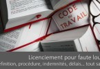 licenciement-pour-faute-lourde-procedure-definition-indemnites-delais-chomage