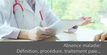 definition-absence-maladie-procedure-traitement-paie
