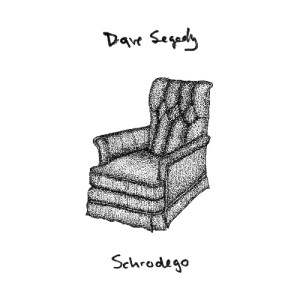 Schrodego Dave Segedy