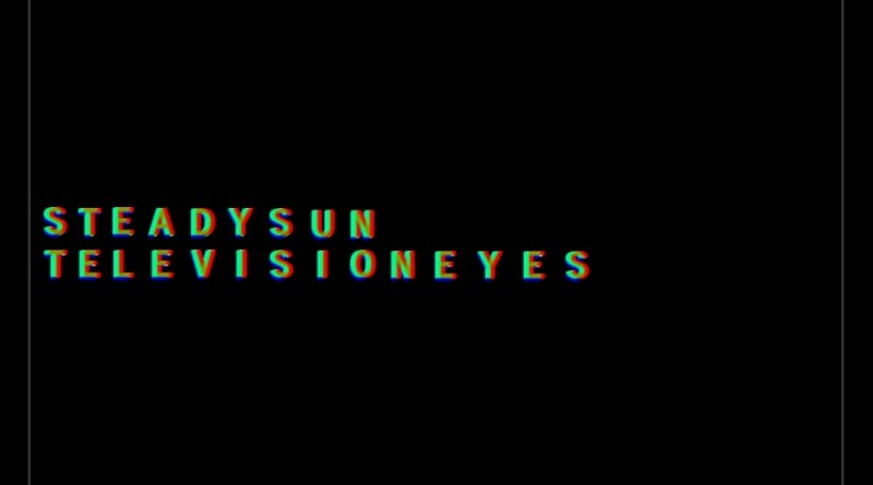 Steady Sun Television Eyes cover