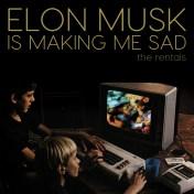 The rentals Elon Musk Is Making Me Sad
