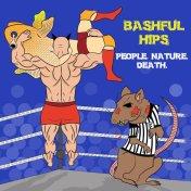 "Bashful Hips ""People. Nature. Death"""