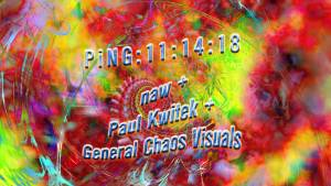 AMBiENT PiNG - naw, Paul Kwitek, General Chaos Visuals @ Handlebar