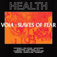 Health announce new album 'VOL.4 :: SLAVES OF FEAR'