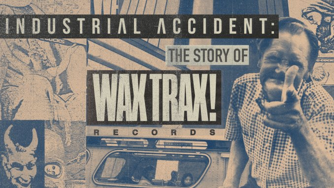 Industrial Accident: The Story of Wax Trax! Record header