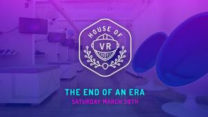 HOVR's End of an Era Party @ House of VR