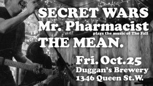 Secret Wars / Mr. Pharmacist / The Mean @ Duggan's Basement / DB Club/ Club DB