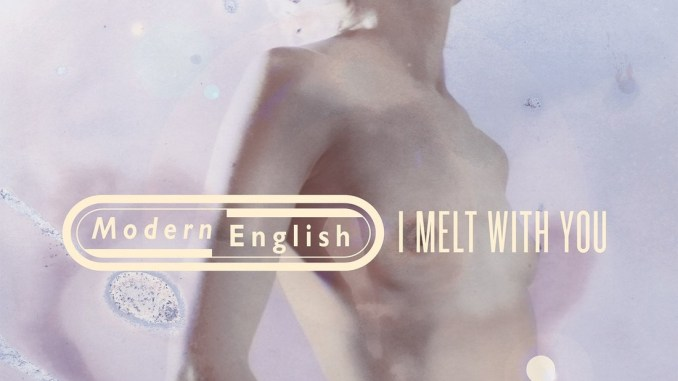 Modern English I Melt With You cover artwork
