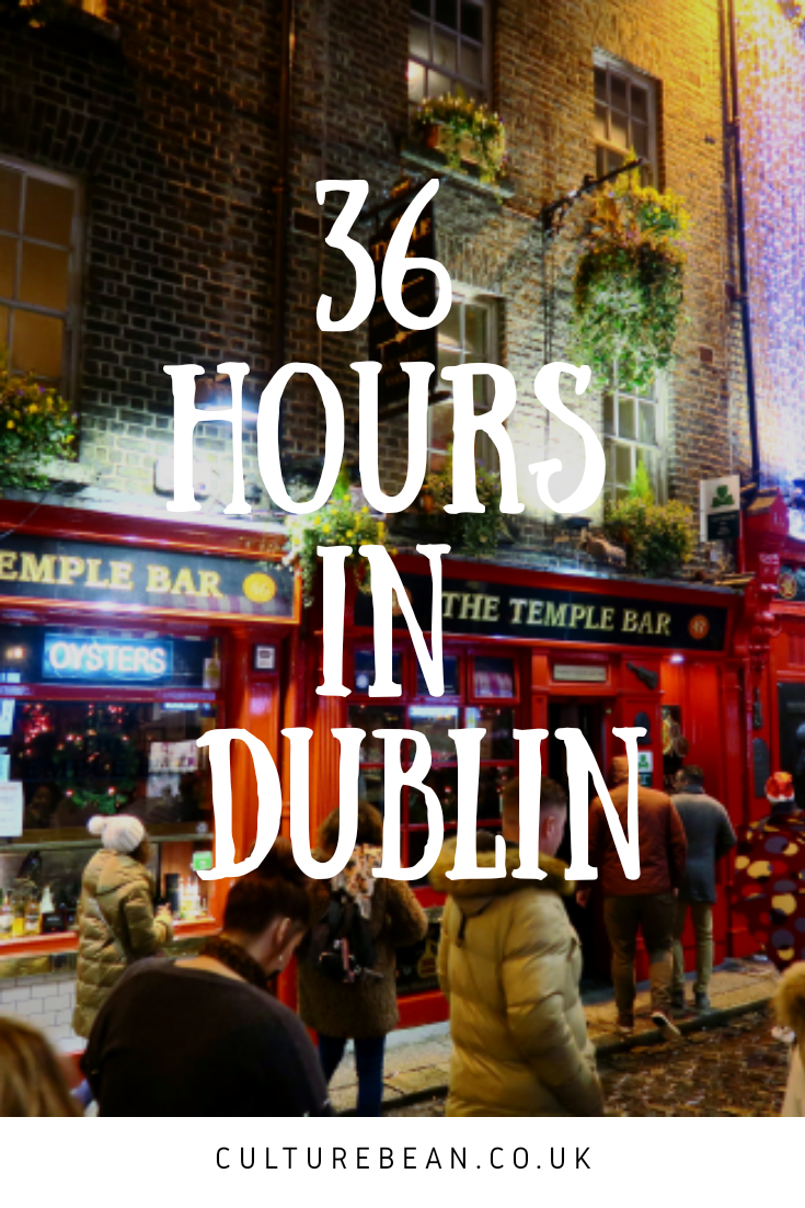36 hours in Dublin