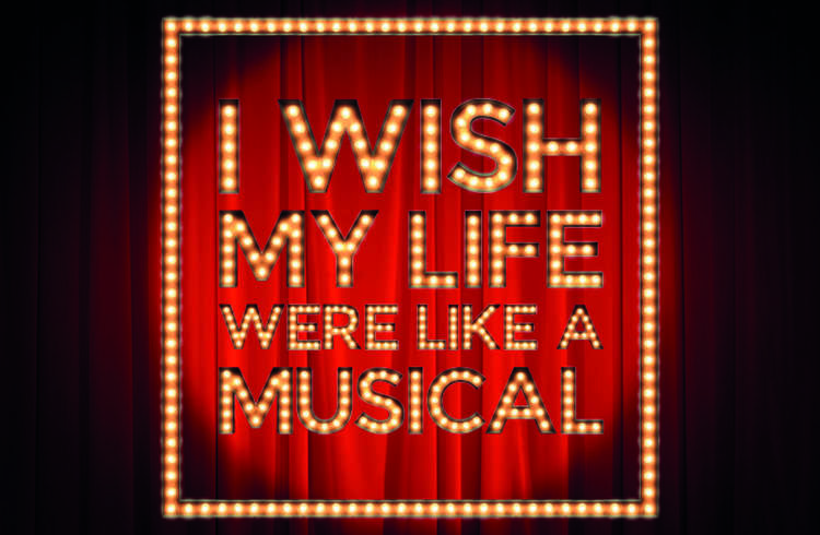 wish my life were like a musical
