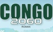 CONGO 2060 », un roman d'aventure de 150 pages qui se déroule en République Démocratique du Congo.