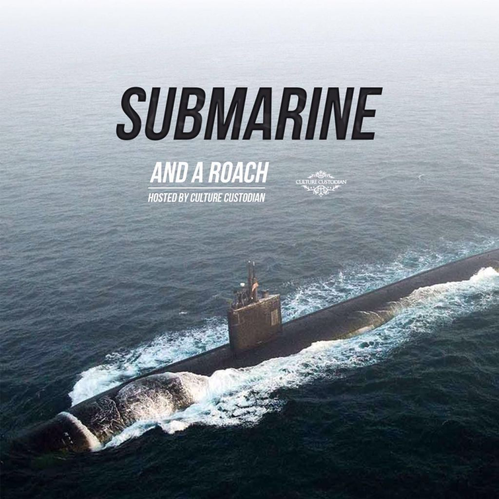 Submarine and A Roach