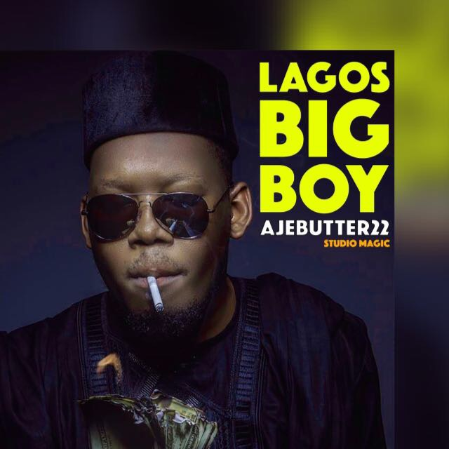 Lagos Big Boy by Ajebutter22 Produced by Studio Magic