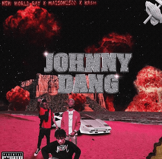 New World Ray, Maison2500, and Kash Link Up on Gritty Single Johnny Dang