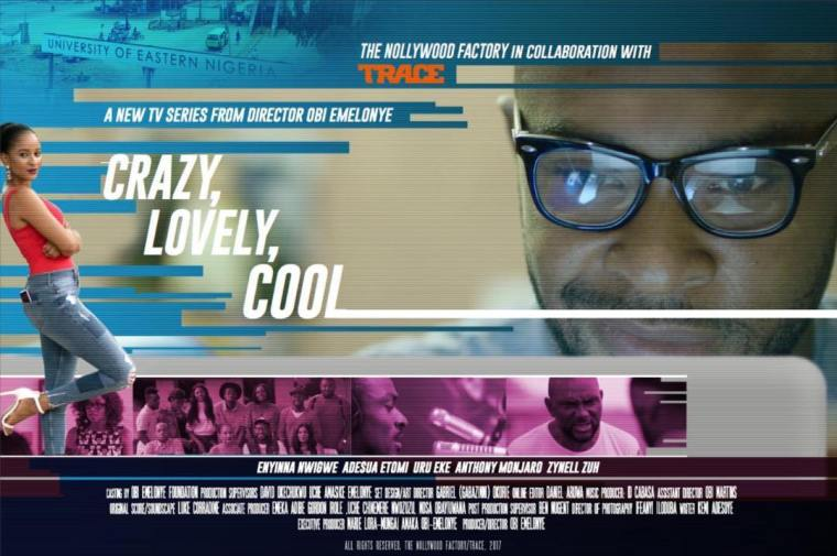 'Crazy, Lovely, Cool' is Nollywood's first TV show on Netflix