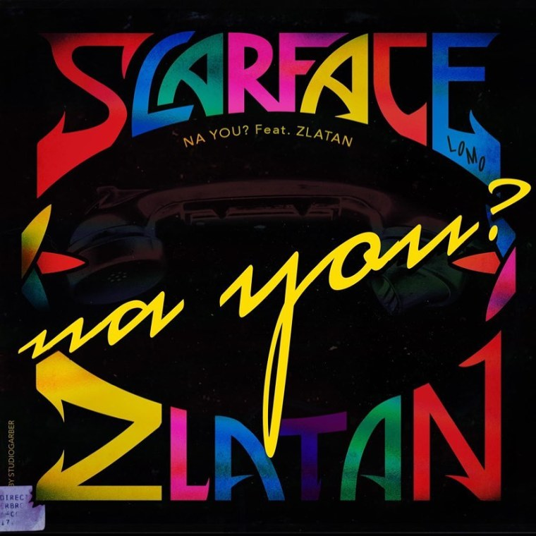 Scarface Lomo Teams Up With Zlatan For Eccentric Single Na You