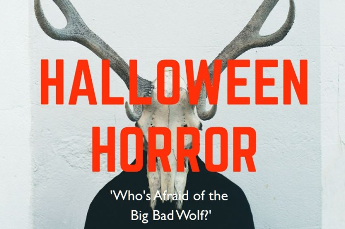 'Who's Afraid of the Big Bad Wolf?'
