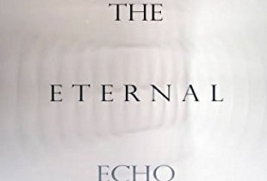 The Eternal Echo