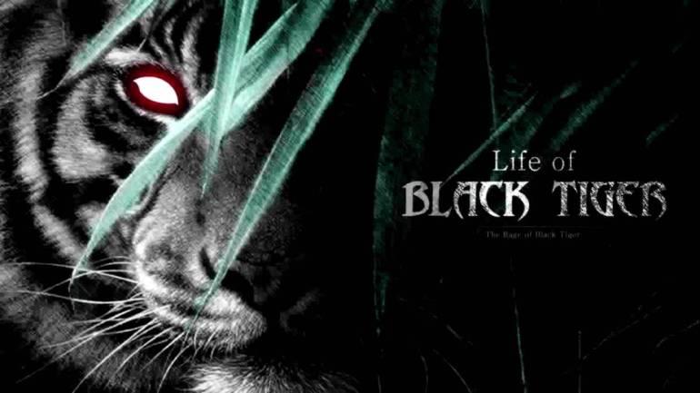Life of Black Tiger