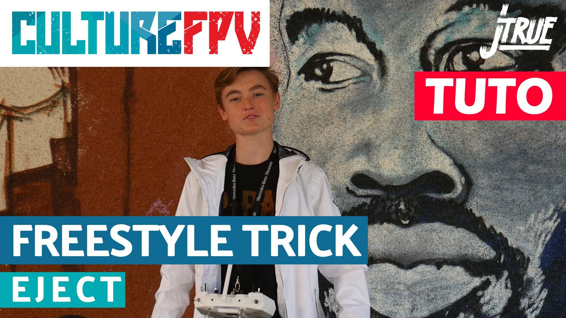 Apprendre le Freestyle avec J-True FPV - Eject