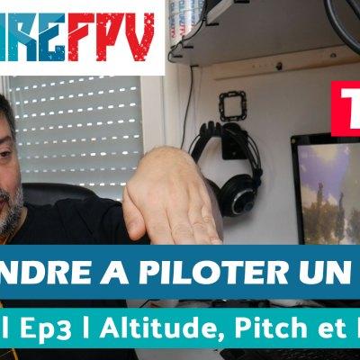 piloter un drone FPV ep3