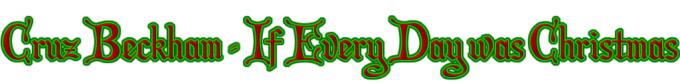 Cruz Beckham - If Every Day was Christmas