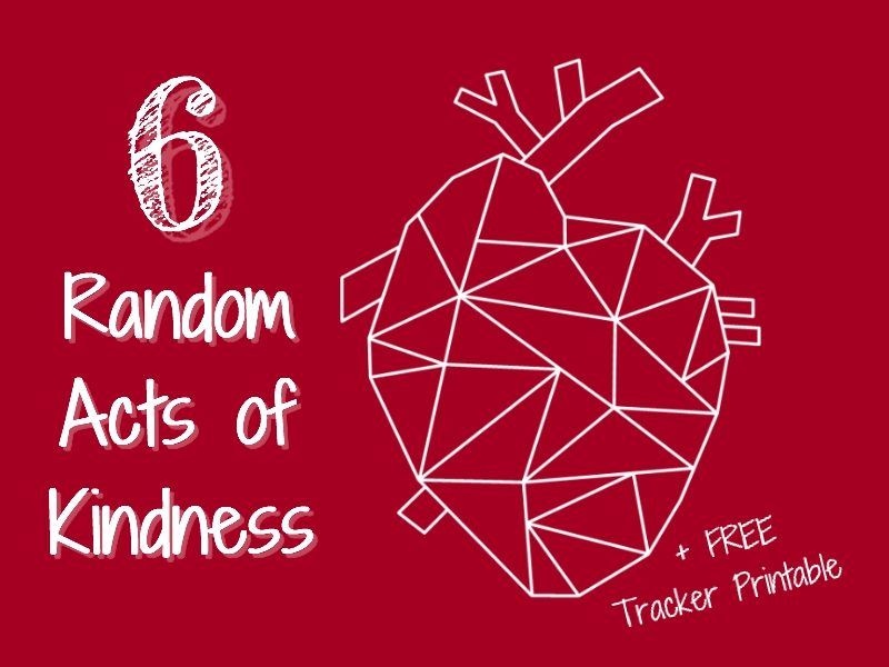 image relating to Random Act of Kindness Printable named 6 Random Functions of Kindness Tips + Free of charge Printable Tracker