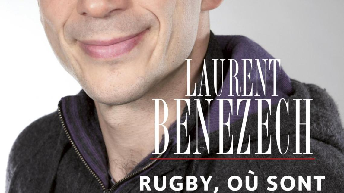 Laurent Bénézech – Rugby, où sont tes valeurs ? (1/2)