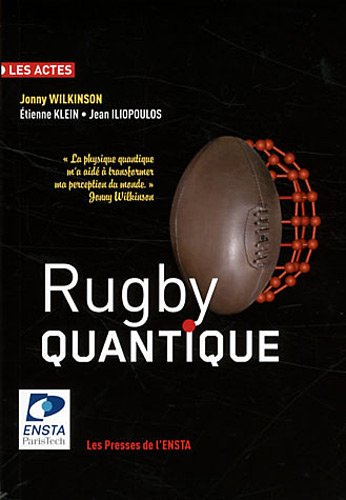 Rugby Quantique – J. Wilkinson, E. Klein, J. Iliopoulos