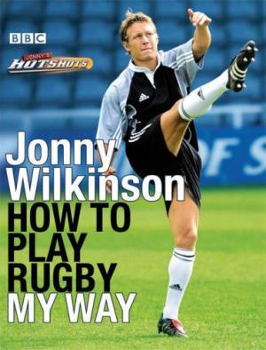 Les fondamentaux du jeu au pied par Jonny Wilkinson