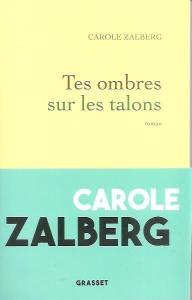 Carole Zalberg - Tes Ombres Sur Les Talons