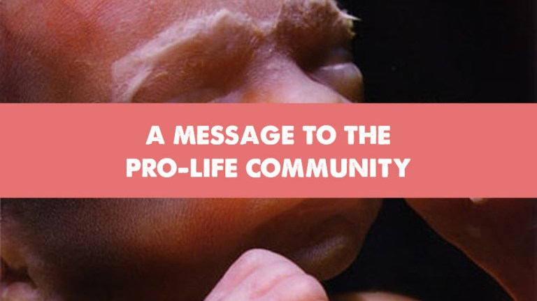 A Message to the Pro-Life Community