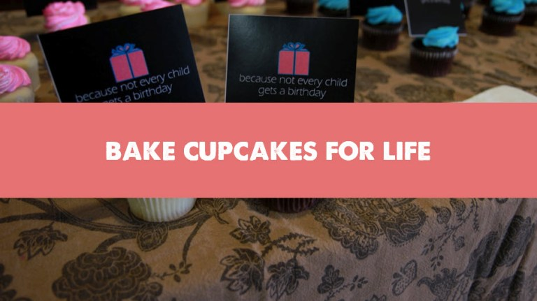 Bake Cupcakes for Life