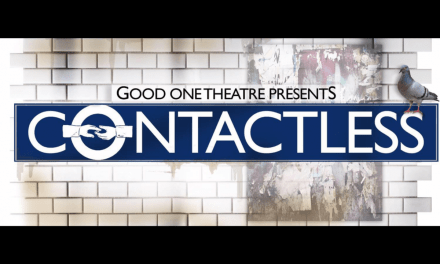 Going Underground: Good One Theatre's 'Contactless' at the Hen & Chickens