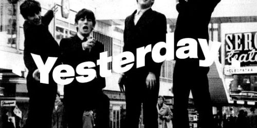 Yesterday – The Beatles 念念不忘必有迴響