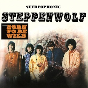 Born to Be Wild 被收錄於首張專輯《Steppenwolf》